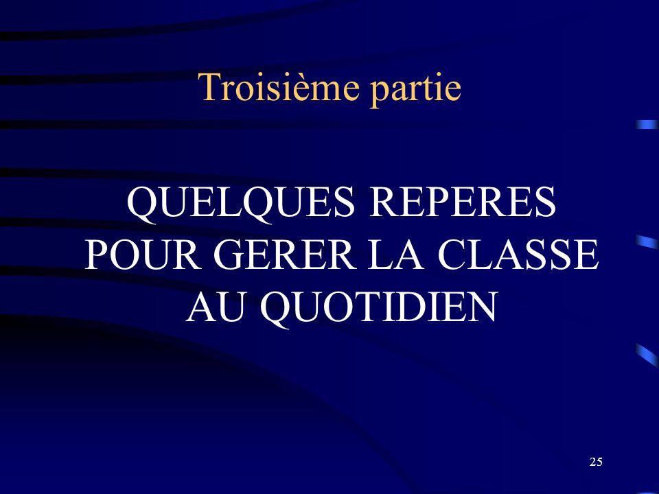 QUELQUES REPERES POUR GERER LA CLASSE AU QUOTIDIEN