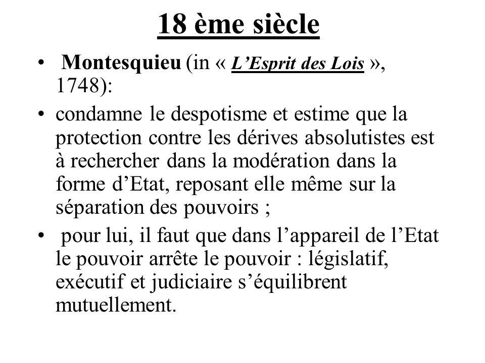 18 ème siècle Montesquieu (in « L'Esprit des Lois », 1748):