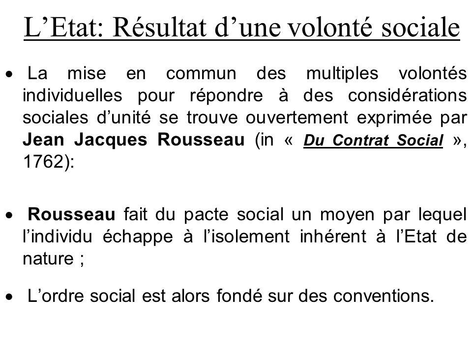 L'Etat: Résultat d'une volonté sociale