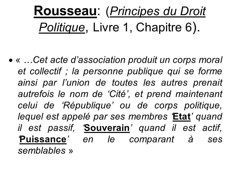 Rousseau: (Principes du Droit Politique, Livre 1, Chapitre 6).