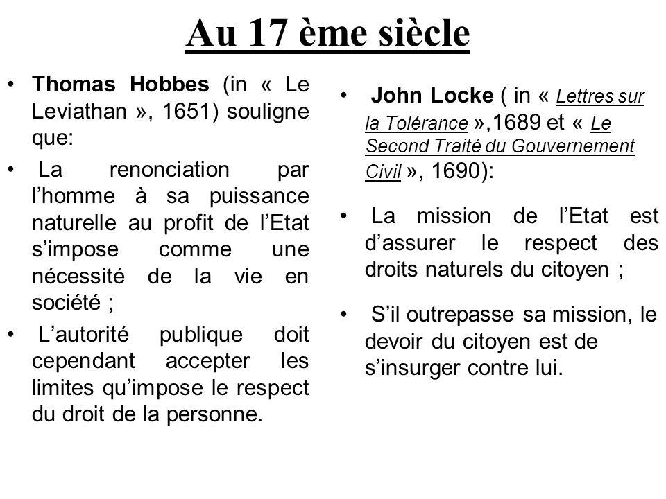 Au 17 ème siècle Thomas Hobbes (in « Le Leviathan », 1651) souligne que:
