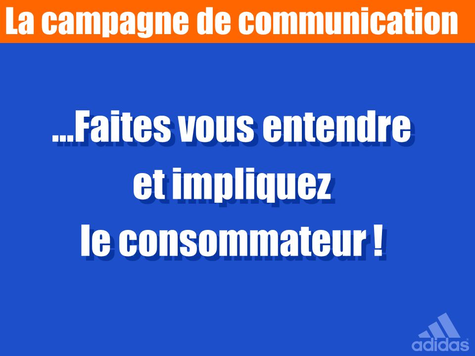 La campagne de communication