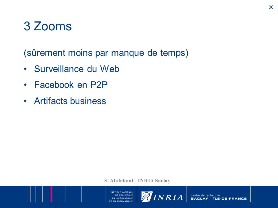 3 Zooms (sûrement moins par manque de temps) Surveillance du Web