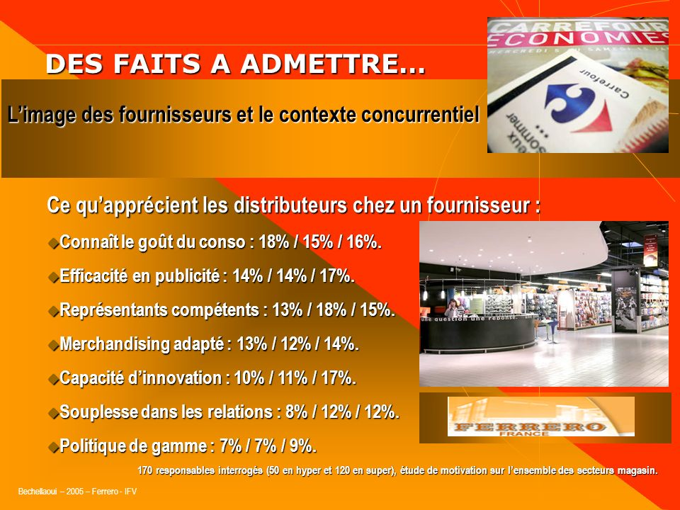 DES FAITS A ADMETTRE… L'image des fournisseurs et le contexte concurrentiel. Ce qu'apprécient les distributeurs chez un fournisseur :