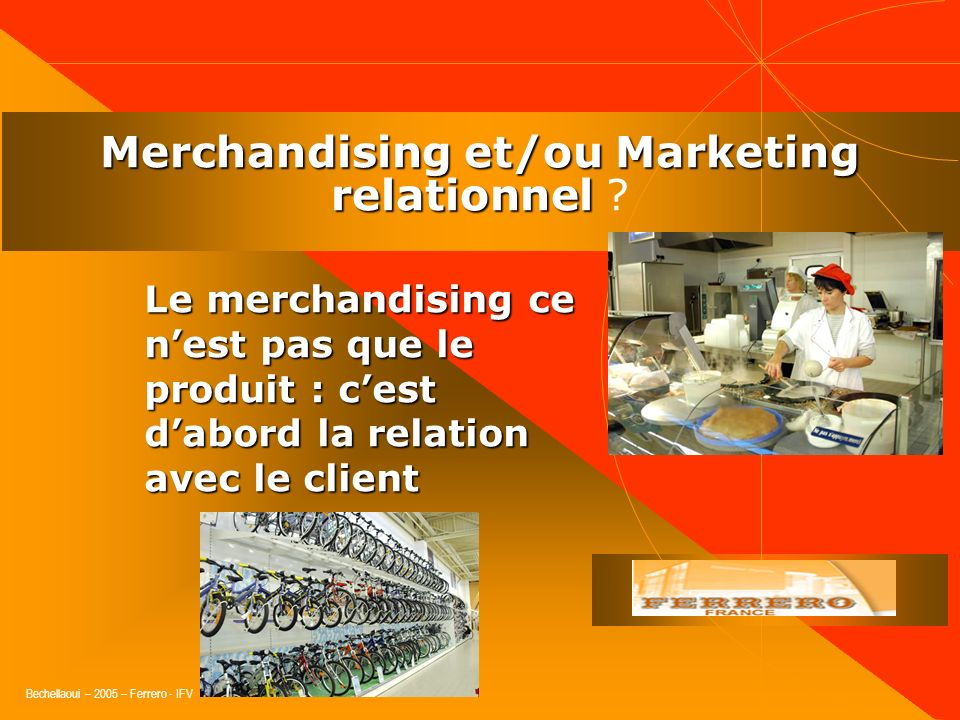 Merchandising et/ou Marketing relationnel