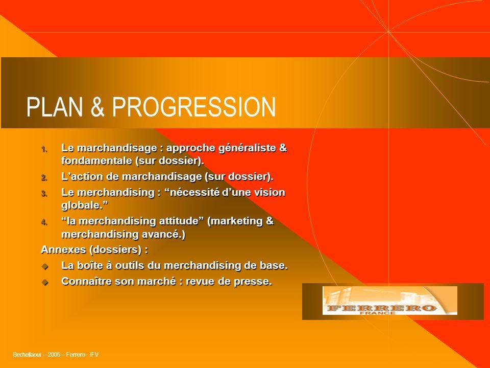PLAN & PROGRESSIONLe marchandisage : approche généraliste & fondamentale (sur dossier). L'action de marchandisage (sur dossier).