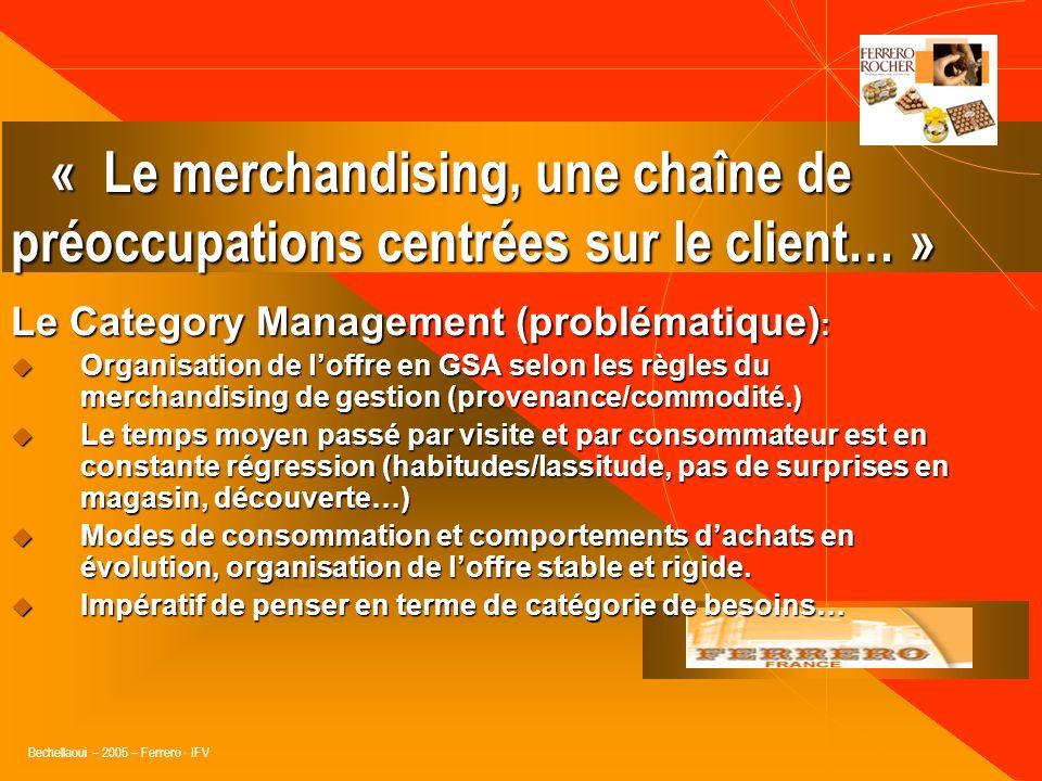 « Le merchandising, une chaîne de préoccupations centrées sur le client… »