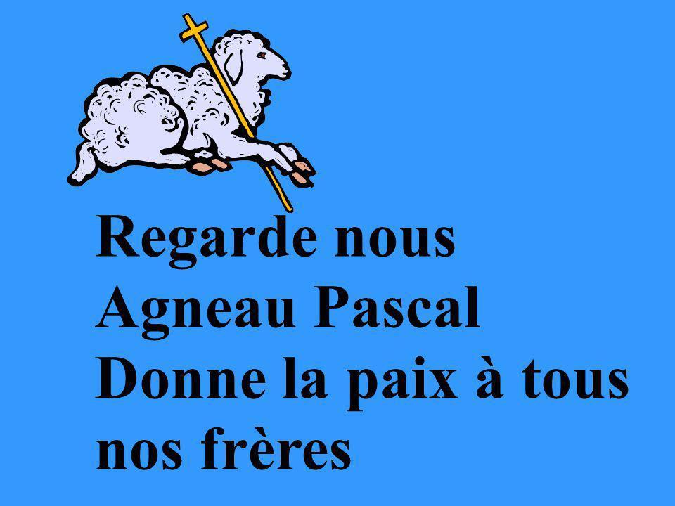 Regarde nous Agneau Pascal Donne la paix à tous nos frères 69