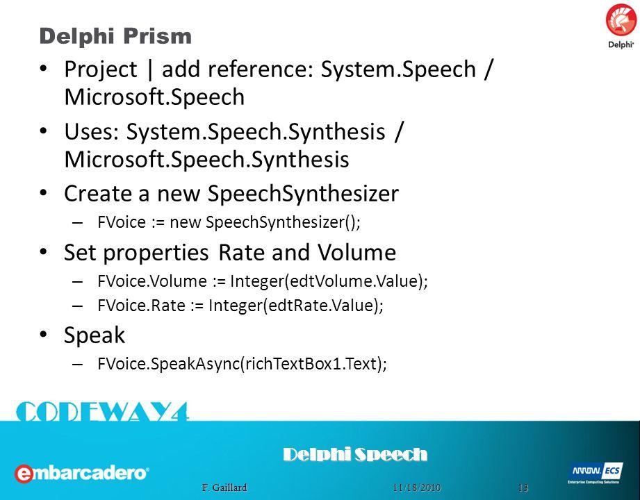 Project | add reference: System.Speech / Microsoft.Speech