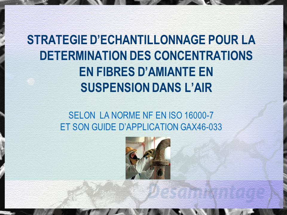 STRATEGIE D'ECHANTILLONNAGE POUR LA DETERMINATION DES CONCENTRATIONS EN FIBRES D'AMIANTE EN SUSPENSION DANS L'AIR