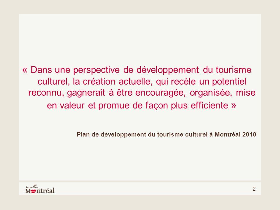 « Dans une perspective de développement du tourisme culturel, la création actuelle, qui recèle un potentiel reconnu, gagnerait à être encouragée, organisée, mise en valeur et promue de façon plus efficiente »