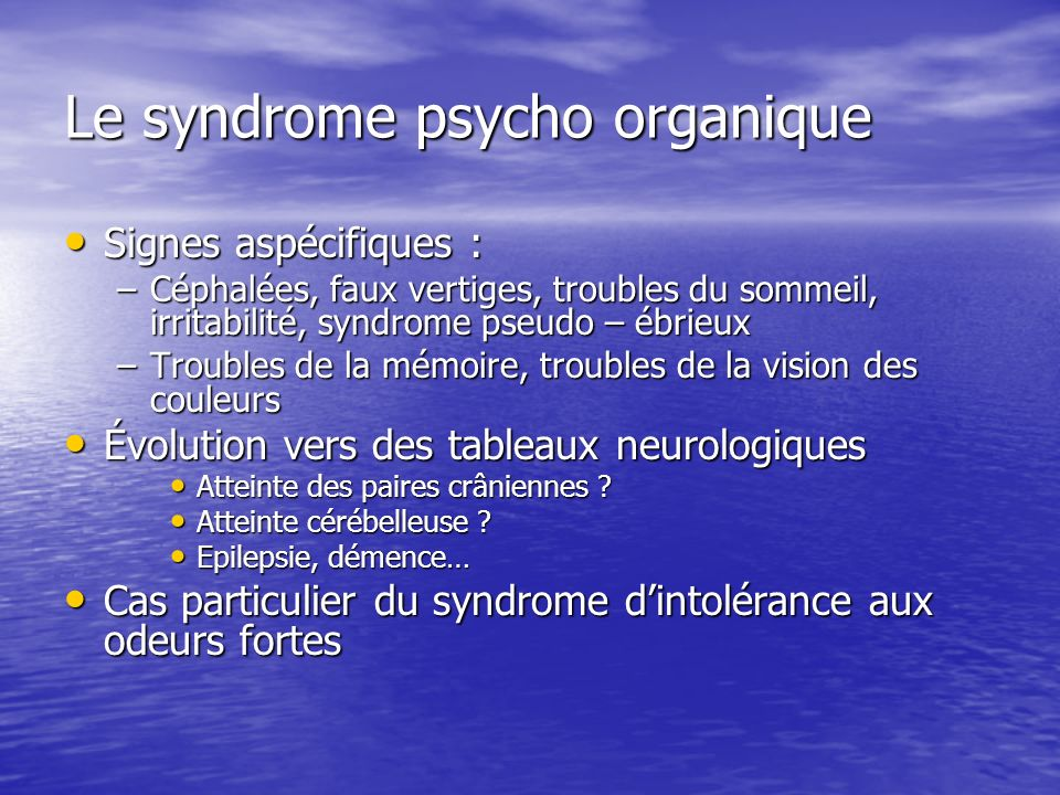 Le syndrome psycho organique
