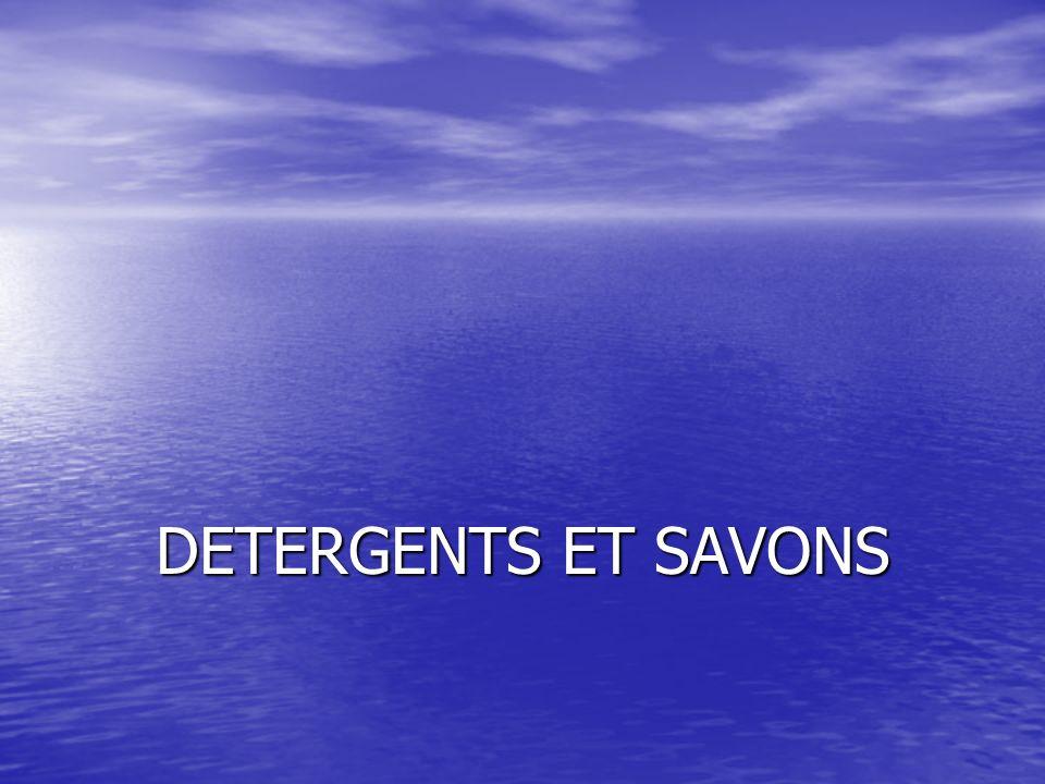 DETERGENTS ET SAVONS