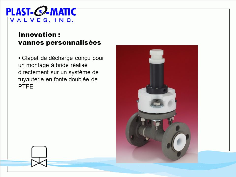Innovation : vannes personnalisées