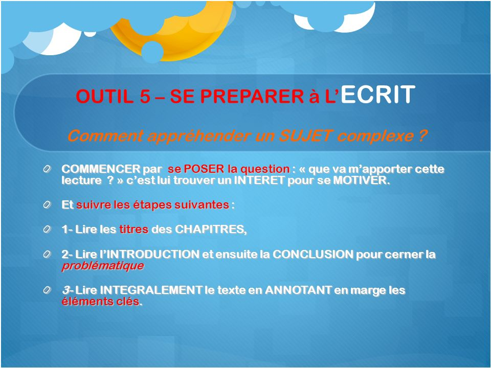 OUTIL 5 – SE PREPARER à L'ECRIT Comment appréhender un SUJET complexe
