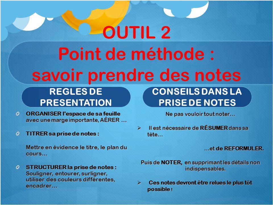 OUTIL 2 Point de méthode : savoir prendre des notes