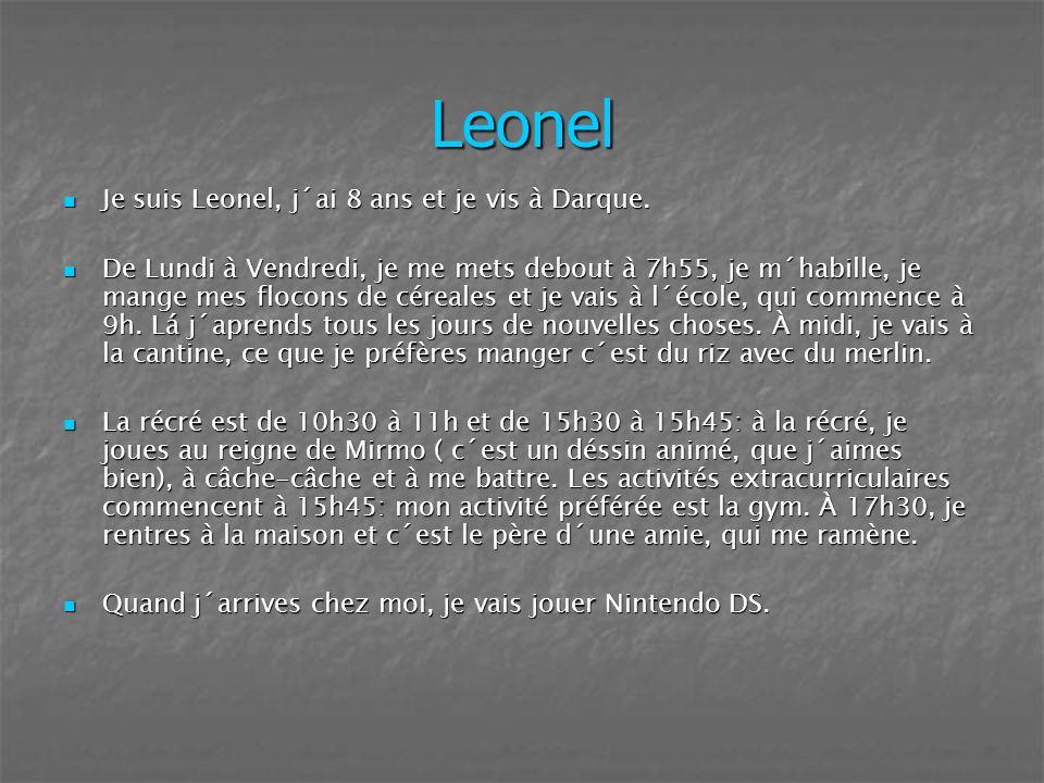 Leonel Je suis Leonel, j´ai 8 ans et je vis à Darque.