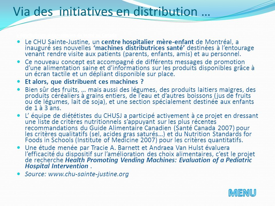 Via des initiatives en distribution …