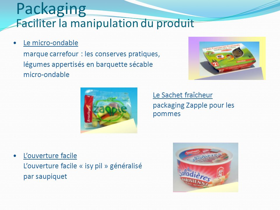 Packaging Faciliter la manipulation du produit