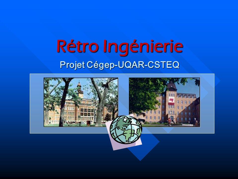 Rétro Ingénierie Projet Cégep-UQAR-CSTEQ