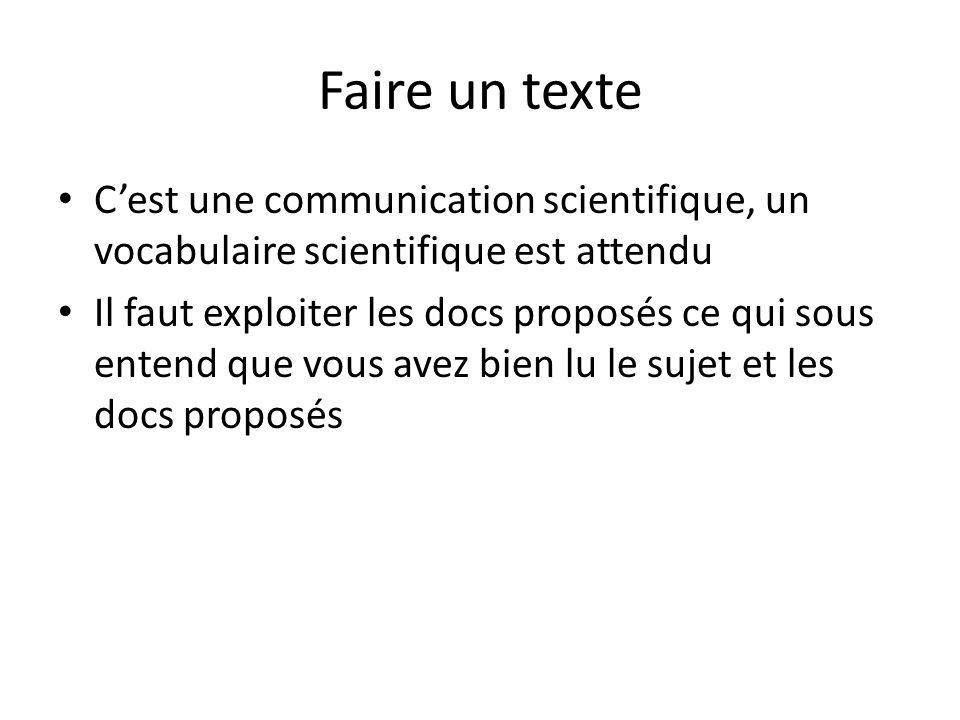 Faire un texte C'est une communication scientifique, un vocabulaire scientifique est attendu.