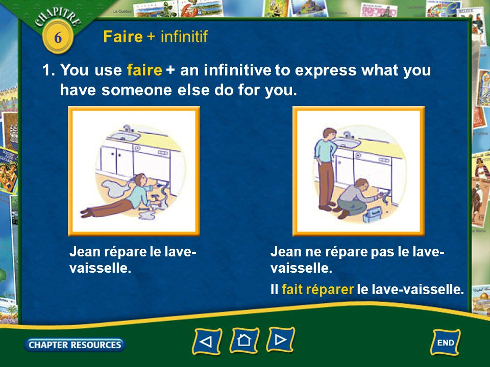 You use faire + an infinitive to express what you
