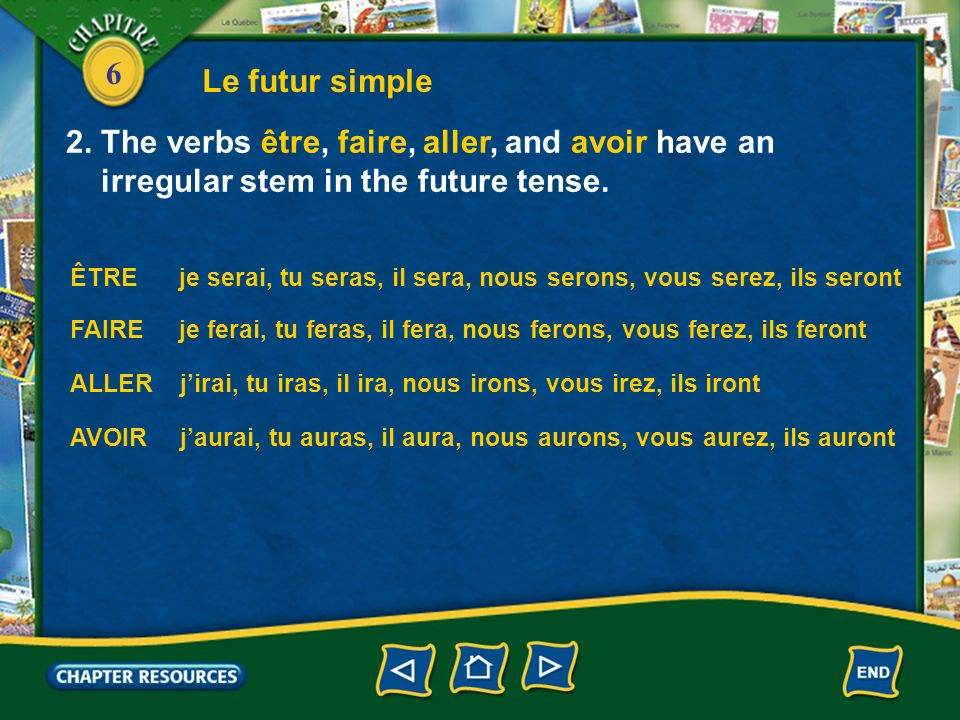 2. The verbs être, faire, aller, and avoir have an