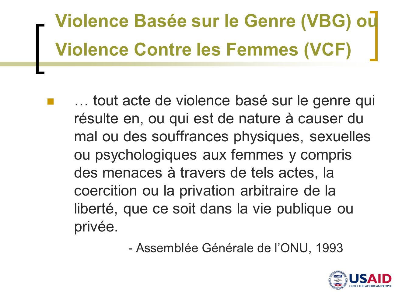 Violence Basée sur le Genre (VBG) ou Violence Contre les Femmes (VCF)