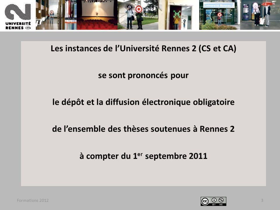 Les instances de l'Université Rennes 2 (CS et CA) se sont prononcés pour le dépôt et la diffusion électronique obligatoire de l'ensemble des thèses soutenues à Rennes 2 à compter du 1er septembre 2011