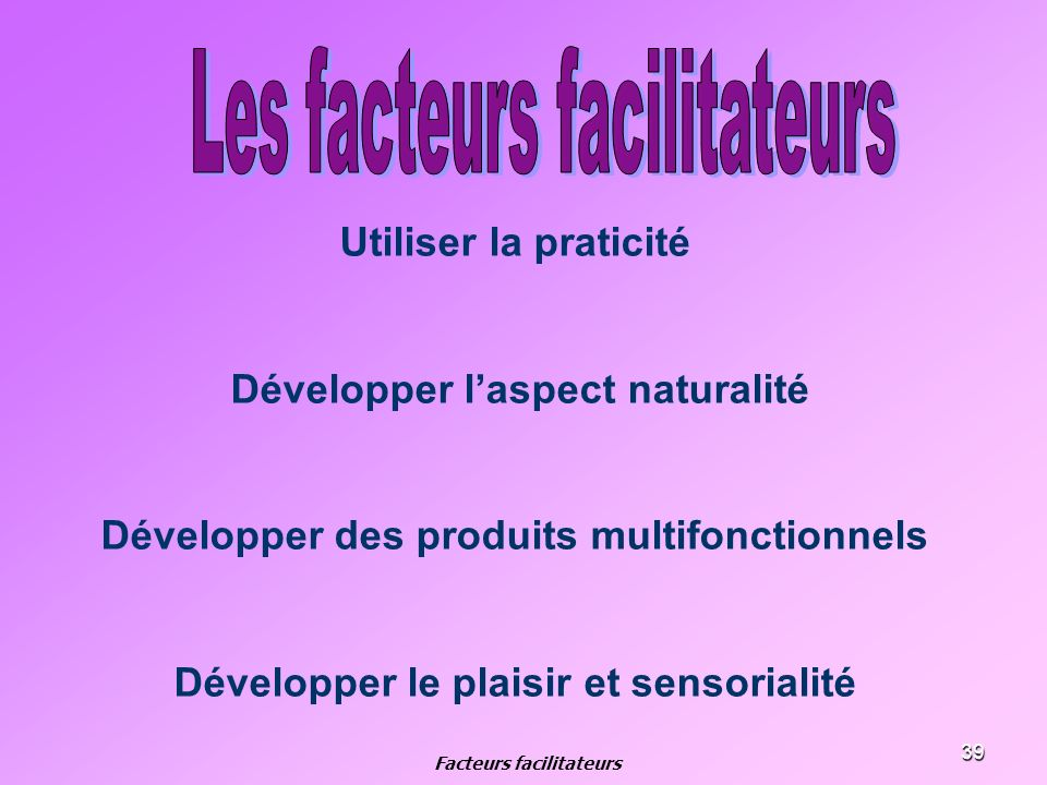 Les facteurs facilitateurs