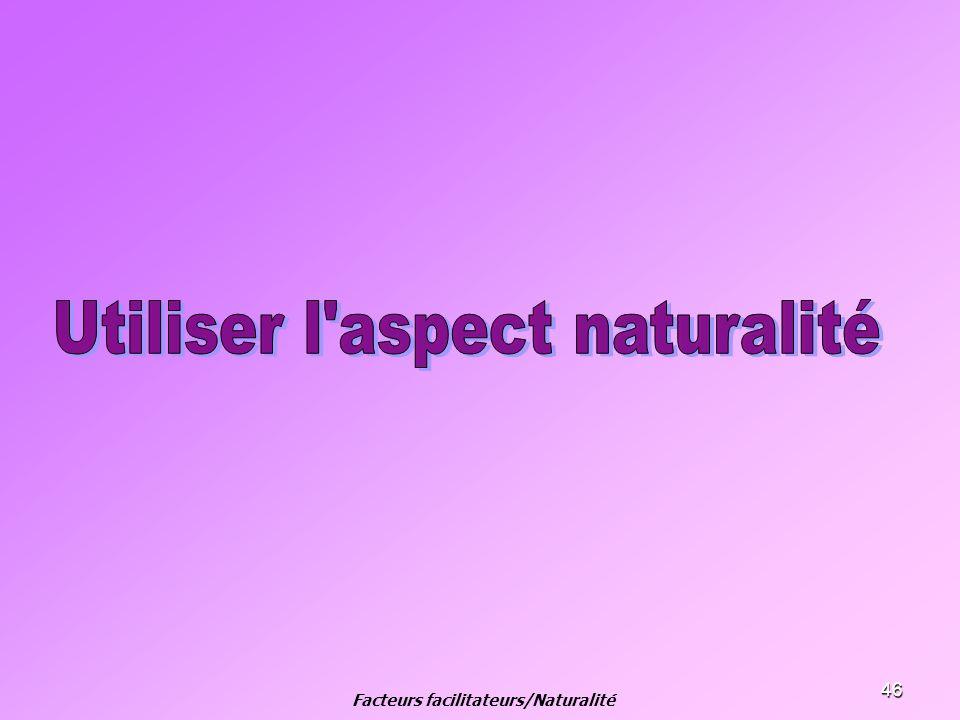 Facteurs facilitateurs/Naturalité