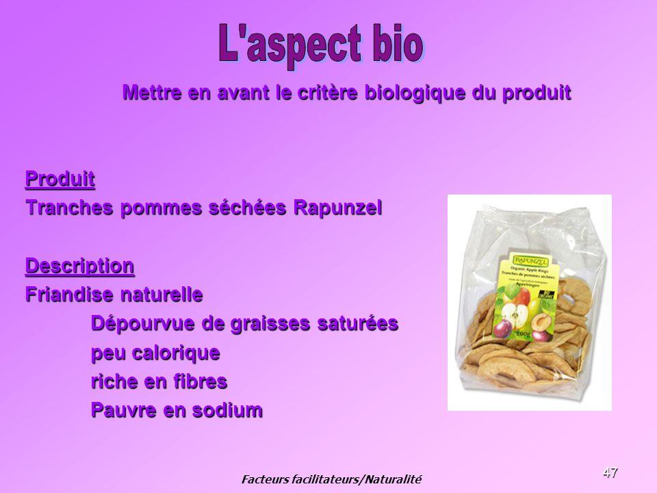 L aspect bio Mettre en avant le critère biologique du produit Produit