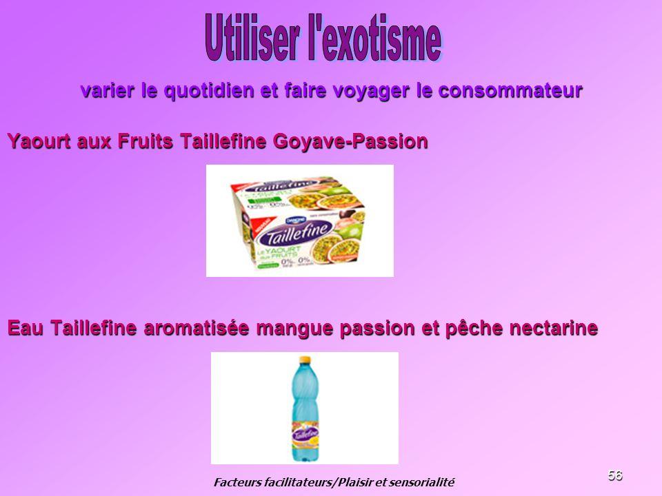 Utiliser l exotisme varier le quotidien et faire voyager le consommateur. Yaourt aux Fruits Taillefine Goyave-Passion.