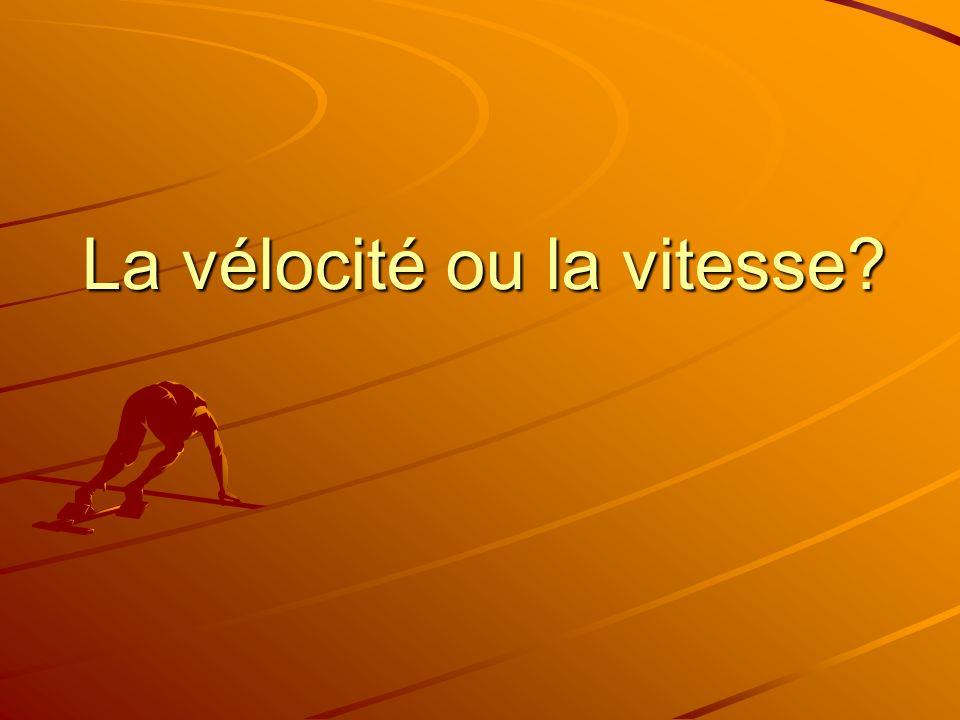 La vélocité ou la vitesse