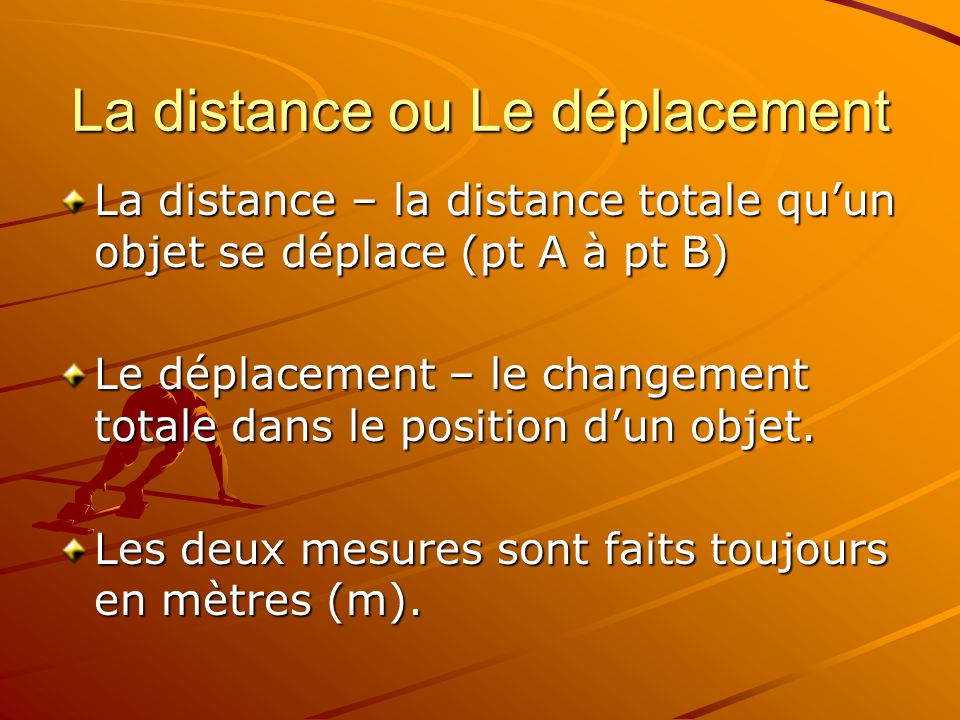La distance ou Le déplacement