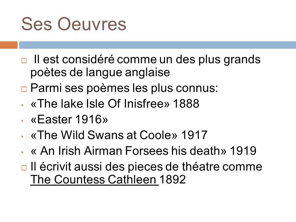 Ses Oeuvres Il est considéré comme un des plus grands poètes de langue anglaise. Parmi ses poèmes les plus connus: