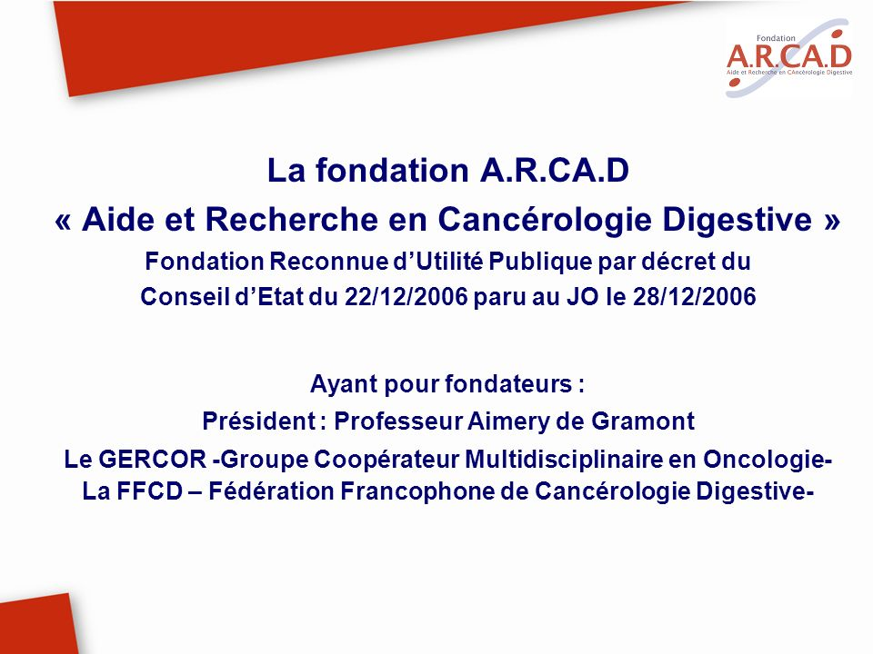 La fondation A.R.CA.D « Aide et Recherche en Cancérologie Digestive »