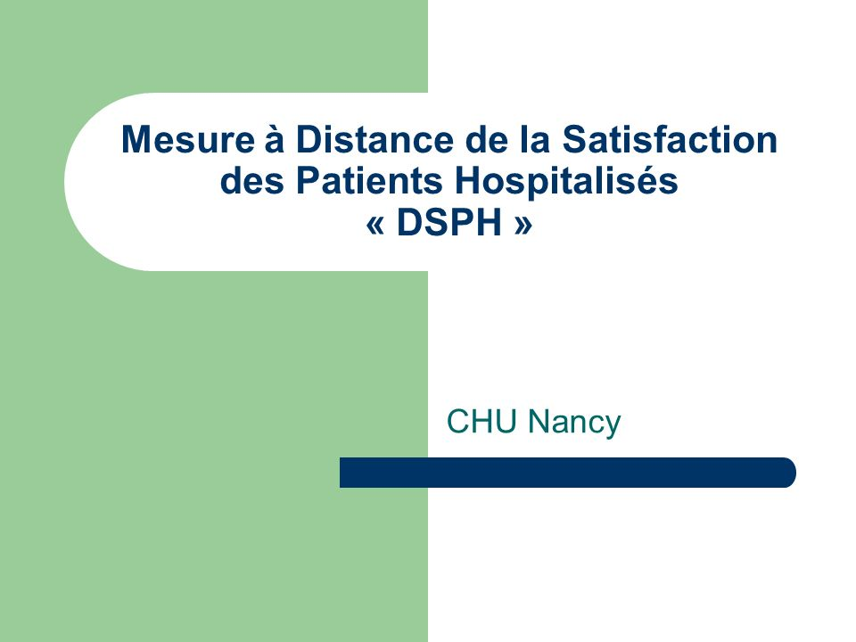 Mesure à Distance de la Satisfaction des Patients Hospitalisés « DSPH »