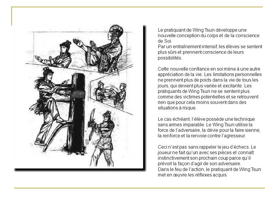 Le pratiquant de Wing Tsun développe une nouvelle conception du corps et de la conscience de Soi.