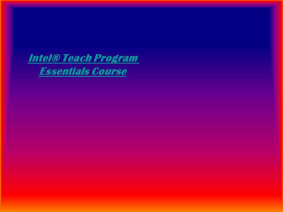 Intel® Teach Program Essentials Course