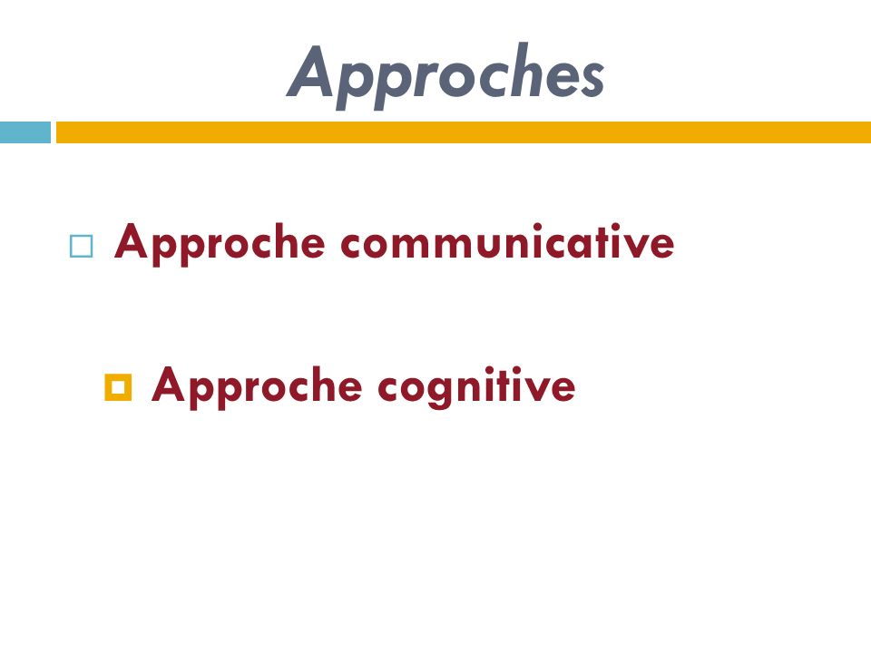 Approches Approche communicative Approche cognitive