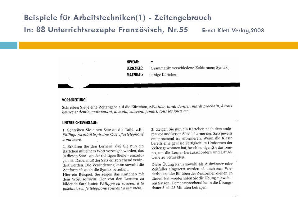 Beispiele für Arbeitstechniken(1) - Zeitengebrauch In: 88 Unterrichtsrezepte Französisch, Nr.55 Ernst Klett Verlag,2003
