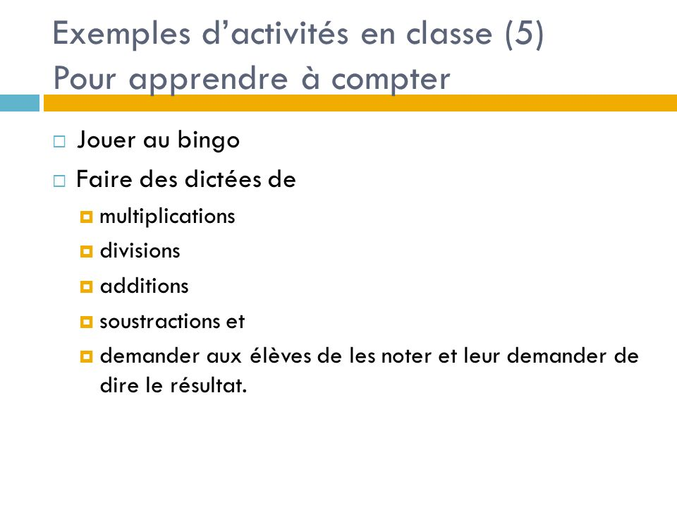 Exemples d'activités en classe (5) Pour apprendre à compter