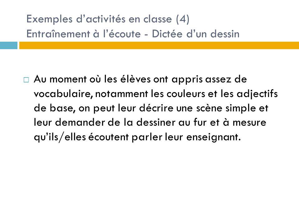 Exemples d'activités en classe (4) Entraînement à l'écoute - Dictée d'un dessin