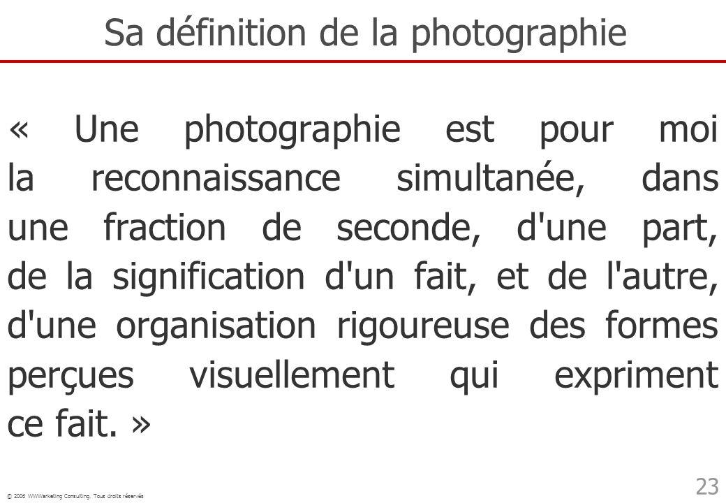 Sa définition de la photographie