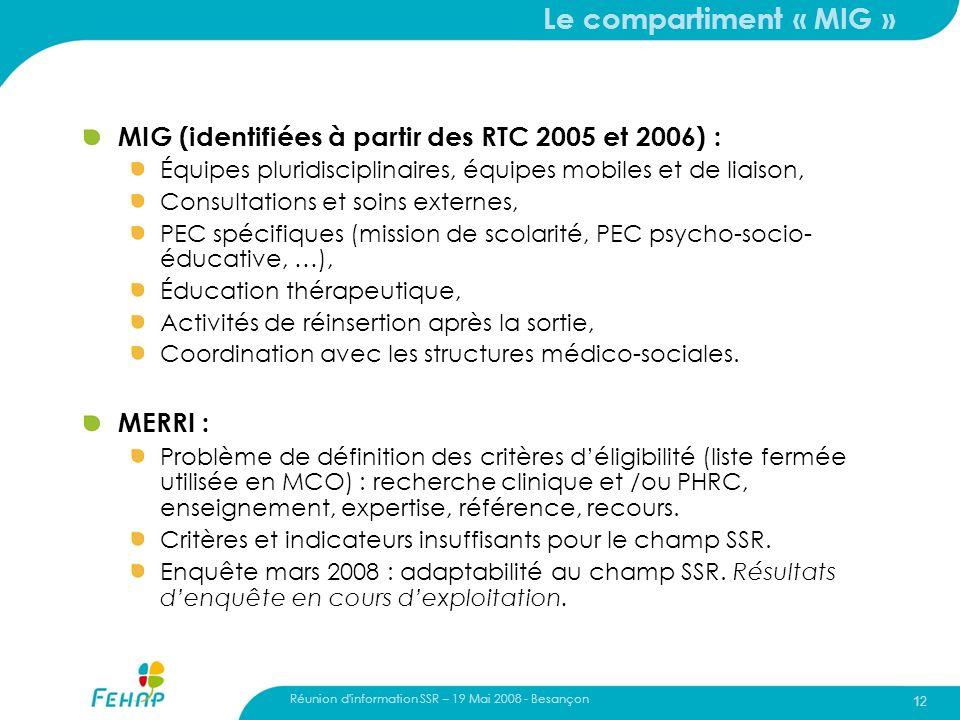 Le compartiment « MIG » MIG (identifiées à partir des RTC 2005 et 2006) : Équipes pluridisciplinaires, équipes mobiles et de liaison,