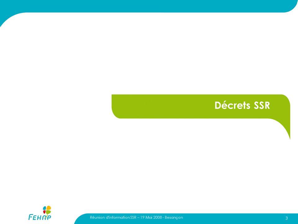 Décrets SSR Réunion d information SSR – 19 Mai 2008 - Besançon