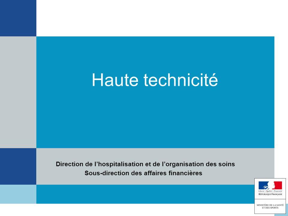 Haute technicité Direction de l'hospitalisation et de l'organisation des soins.