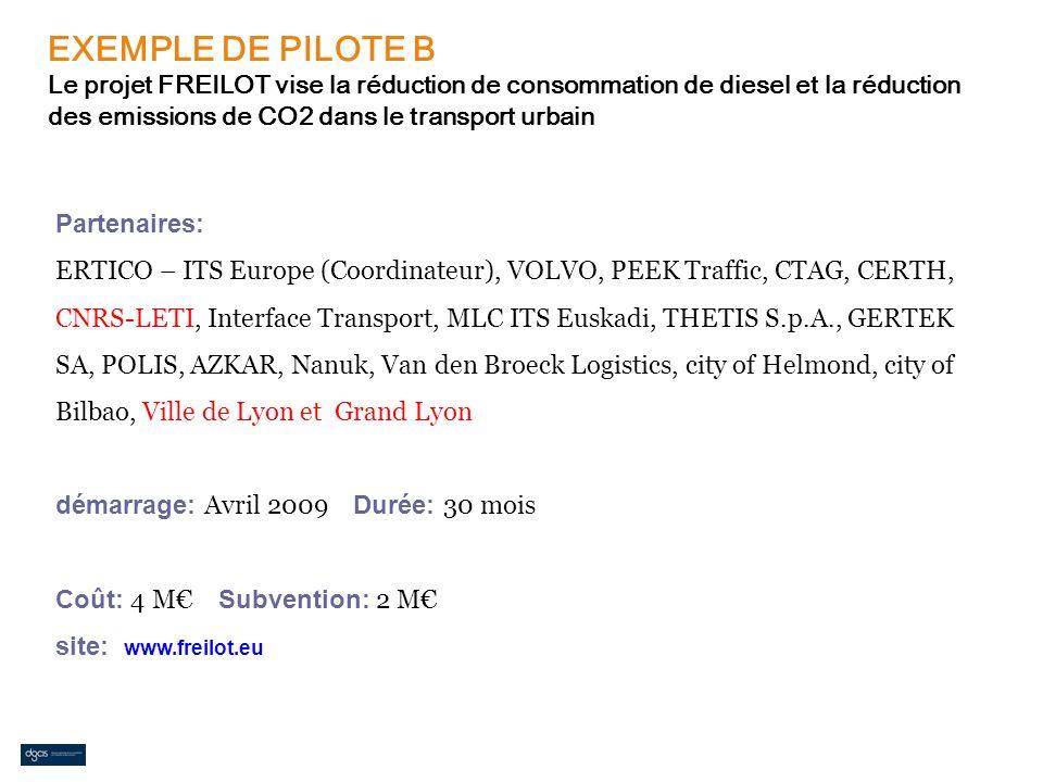EXEMPLE DE PILOTE B Le projet FREILOT vise la réduction de consommation de diesel et la réduction des emissions de CO2 dans le transport urbain