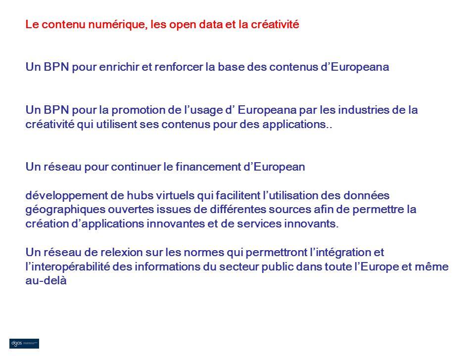 Le contenu numérique, les open data et la créativité Un BPN pour enrichir et renforcer la base des contenus d'Europeana Un BPN pour la promotion de l'usage d' Europeana par les industries de la créativité qui utilisent ses contenus pour des applications..